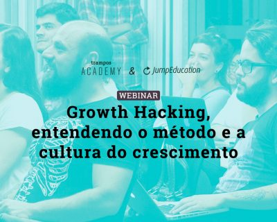 Growth Hacking, entendendo o método e a cultura do crescimento